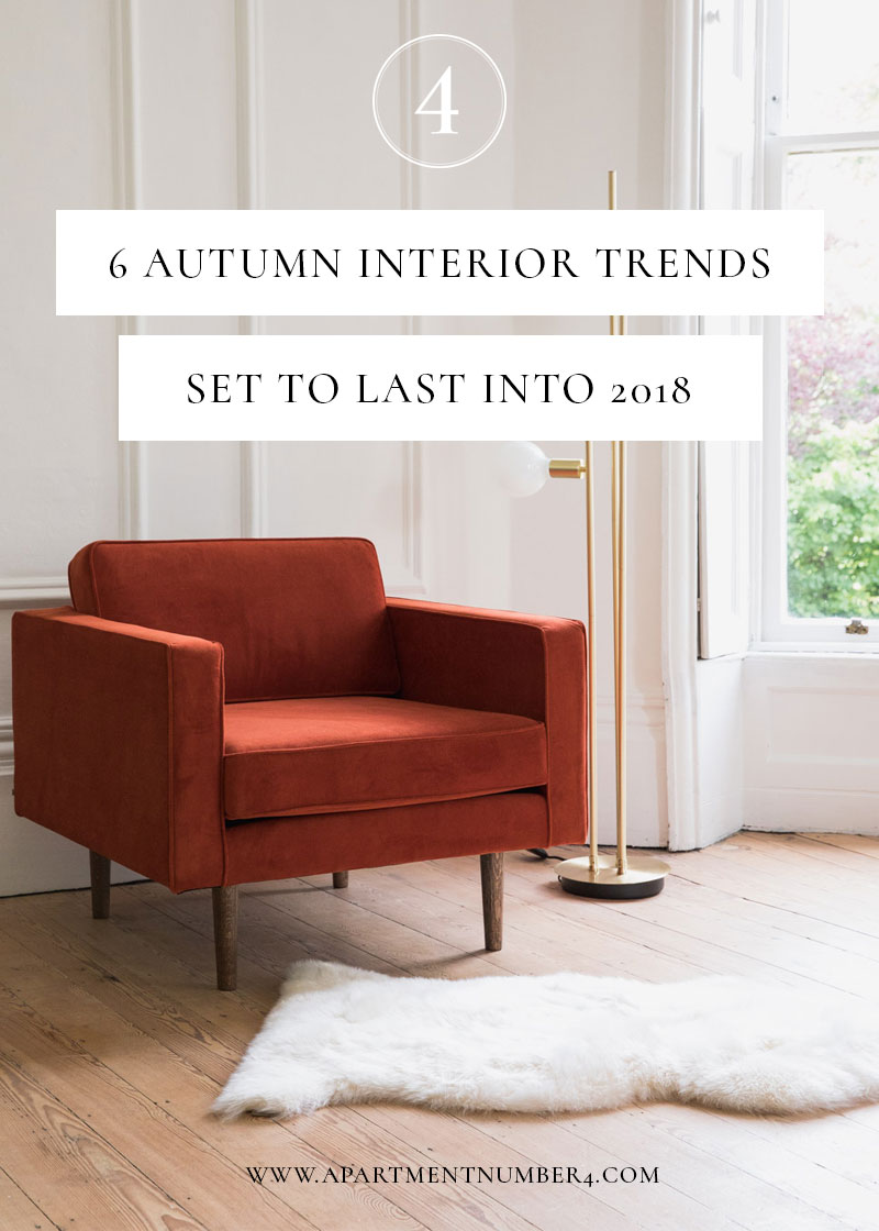 6 autumn interior trends to last into 2018