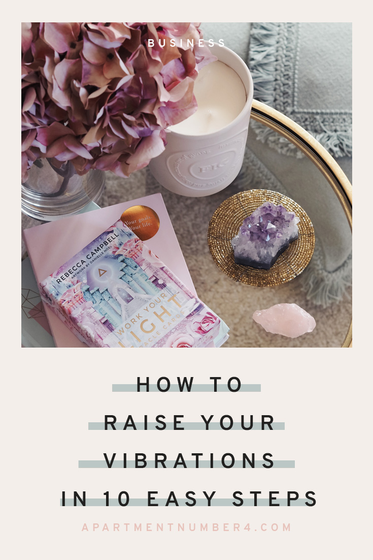 How to raise your vibrations in 10 easy steps