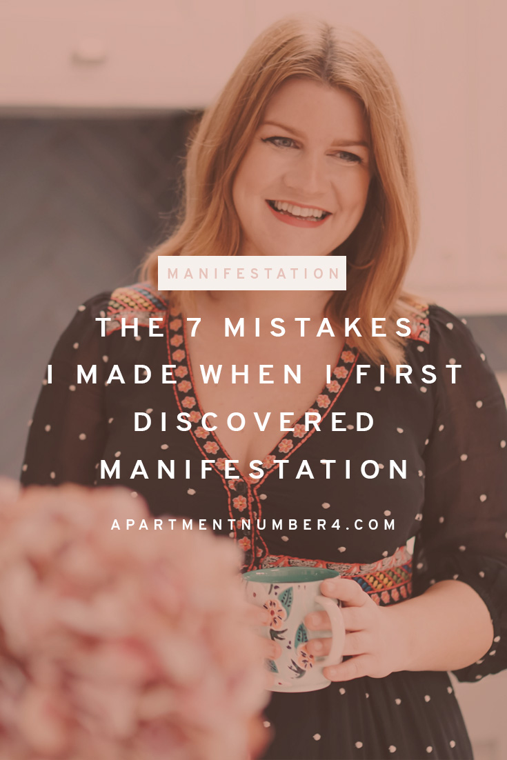 Sharing the 7 Manifestation Mistakes I Made In The Beginning So You Don't Have To